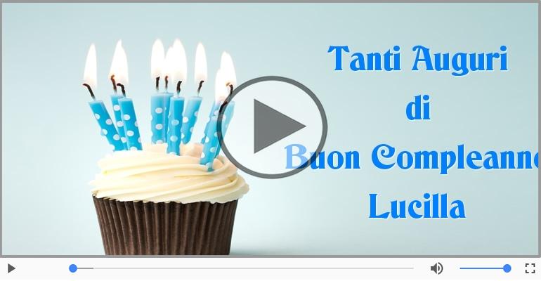 Cartoline musicali di compleanno - Happy Birthday Lucilla! Buon Compleanno Lucilla!