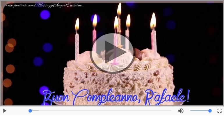 Cartoline musicali di compleanno - Happy Birthday Rafaele! Buon Compleanno Rafaele!
