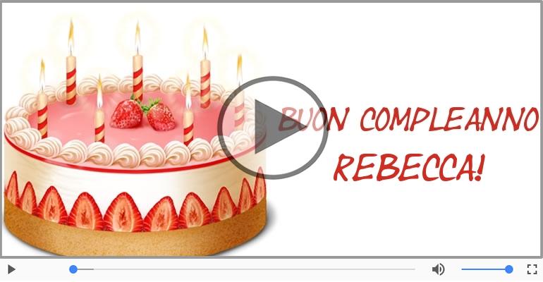 Cartoline musicali di compleanno - Tanti Auguri di Buon Compleanno Rebecca!