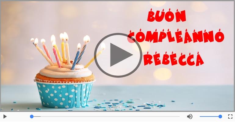 Cartoline musicali di compleanno - It's your birthday Rebecca ... Buon Compleanno!