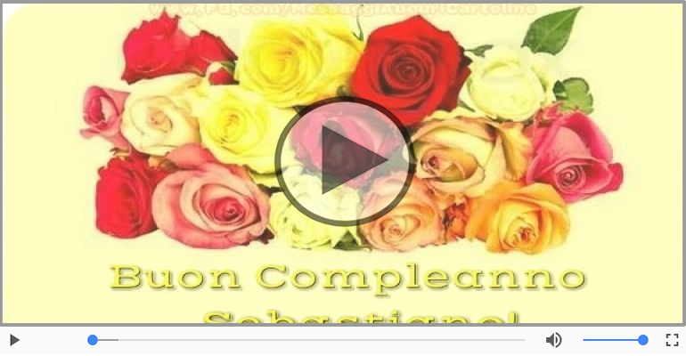 Cartoline musicali di compleanno - Tanti Auguri di Buon Compleanno Sebastiano!
