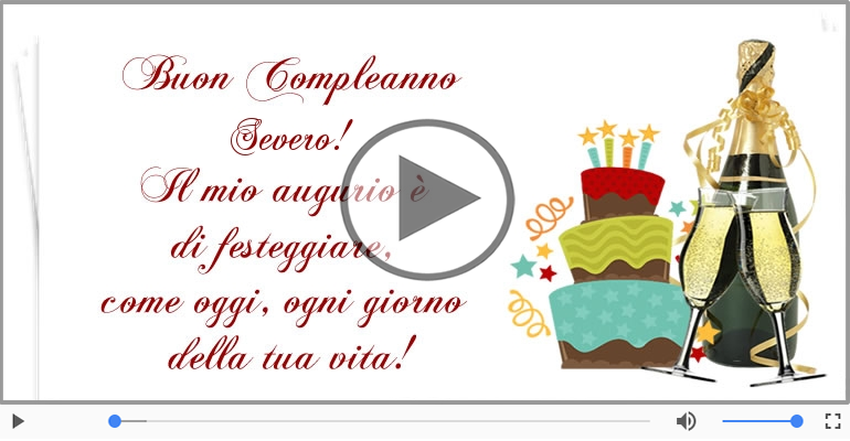 Cartoline musicali di compleanno - Tanti Auguri di Buon Compleanno Severo!
