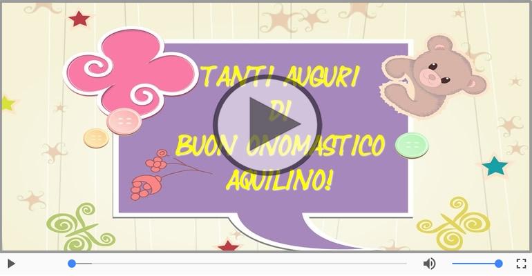 Cartoline musicali di onomastico - Tanti auguri di Buon Onomastico Aquilino!