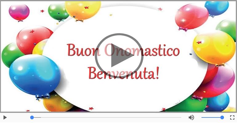 Cartoline musicali di onomastico - Tantissimi Auguri di Buon Onomastico Benvenuta!