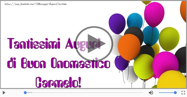 Cartoline musicali di onomastico - Tantissimi Auguri di Buon Onomastico Carmelo!