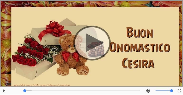 Cartoline musicali di onomastico - Tanti auguri di Buon Onomastico Cesira!