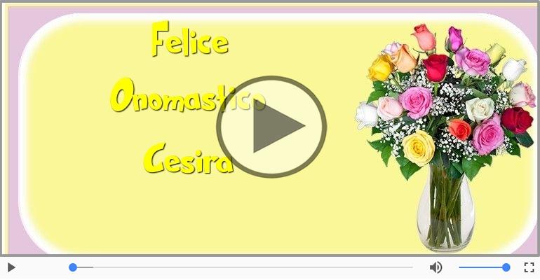 Cartoline musicali di onomastico - Auguri Cesira! Buon Onomastico!
