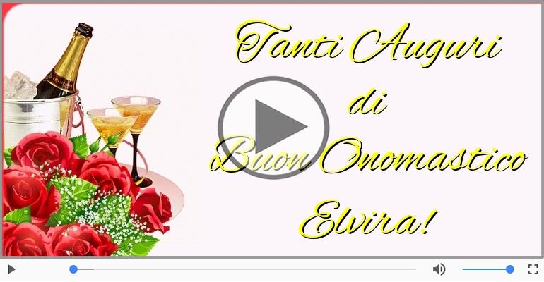Cartoline musicali di onomastico - Auguri Elvira! Buon Onomastico!