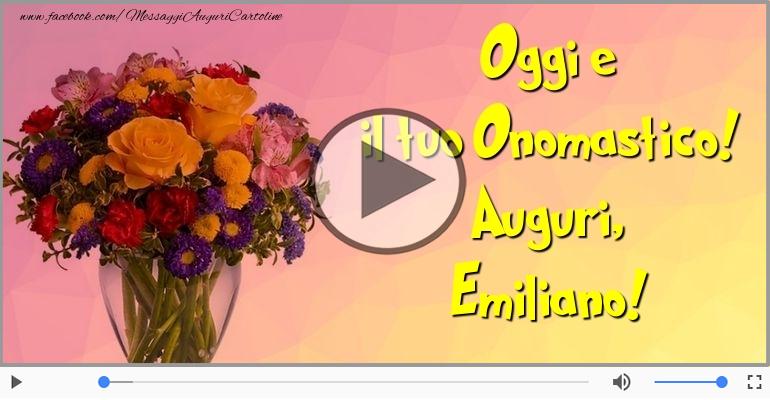 Cartoline musicali di onomastico - Auguri Emiliano! Buon Onomastico!