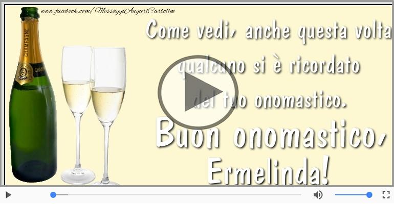 Cartoline musicali di onomastico - Auguri Ermelinda! Buon Onomastico!