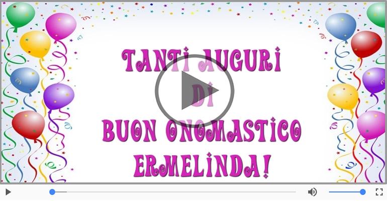 Cartoline musicali di onomastico - Tantissimi Auguri di Buon Onomastico Ermelinda!