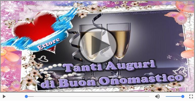 Cartoline musicali di onomastico - Tantissimi Auguri di Buon Onomastico Ettore!