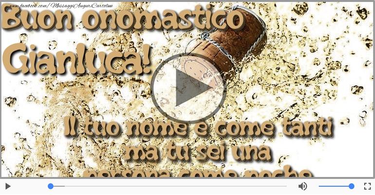 Cartoline musicali di onomastico - Tanti auguri di Buon Onomastico Gianluca!