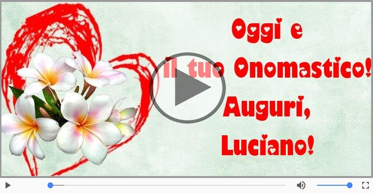 Cartoline musicali di onomastico - Auguri Luciano! Buon Onomastico!