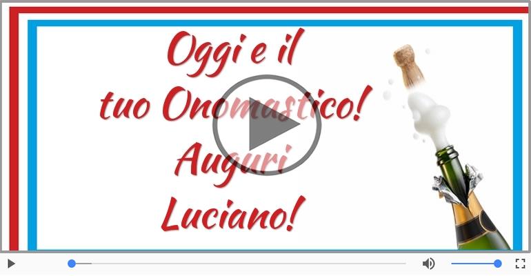 Cartoline musicali di onomastico - Tanti auguri di Buon Onomastico Luciano!