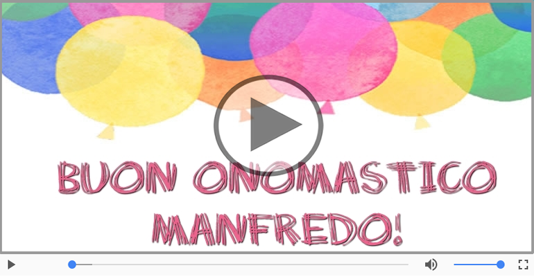 Cartoline musicali di onomastico - Tanti auguri di Buon Onomastico Manfredo!