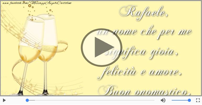 Cartoline musicali di onomastico - Tantissimi Auguri di Buon Onomastico Rafaele!