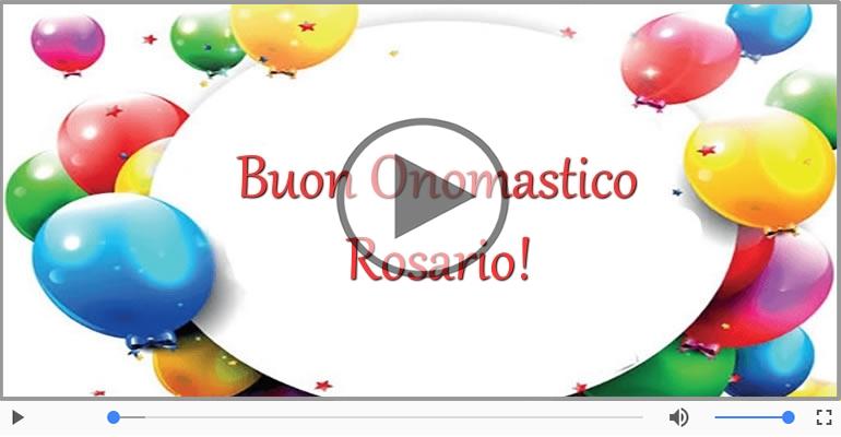 Cartoline musicali di onomastico - Tanti auguri di Buon Onomastico Rosario!