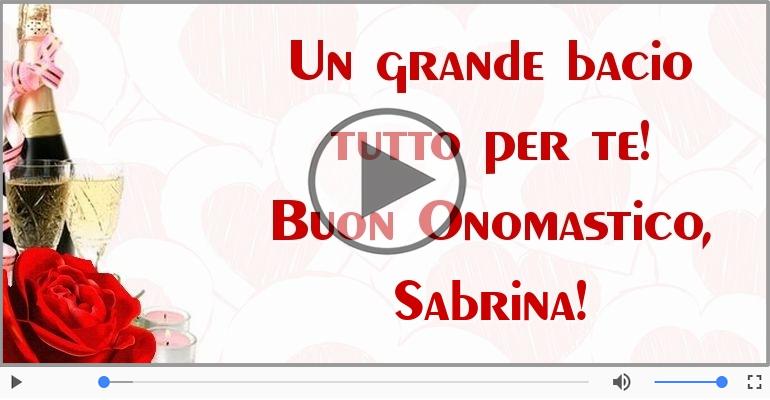 Cartoline musicali di onomastico - Auguri Sabrina! Buon Onomastico!