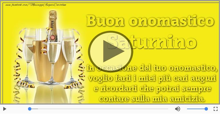 Cartoline musicali di onomastico - Tantissimi Auguri di Buon Onomastico Saturnino!