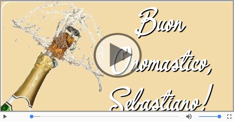 Cartoline musicali di onomastico - Auguri Sebastiano! Buon Onomastico!